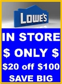 $ 20% OFF Lowes UprintE $20 off $100 Lowes Emailed IN STORE ONLY
